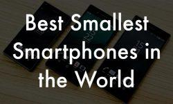 10 Best Smallest Smartphones in the World